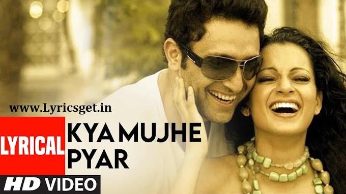 Kya Mujhe Pyar Hai Lyrics - Woh Lamhe (2006)
