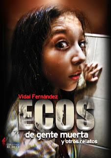 """Portada del libro """"Ecos de gente muerta y otros relatos"""", de Vidal Fernández Solano"""