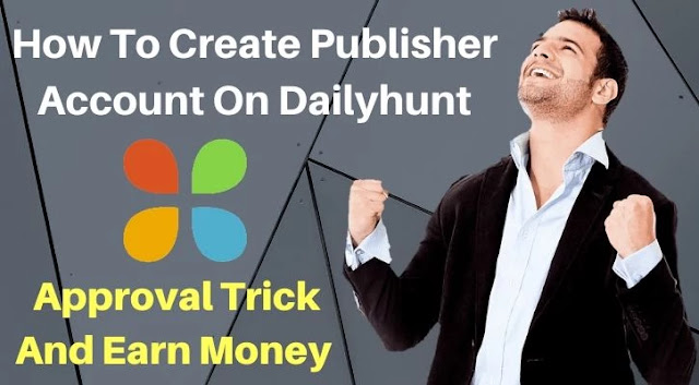 how to create dailyhunt publisher account, dailyhunt par account kaise banaye, dailyhunt publisher account