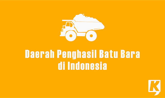 Daerah Penghasil Batu Bara di Indonesia yang Terkenal