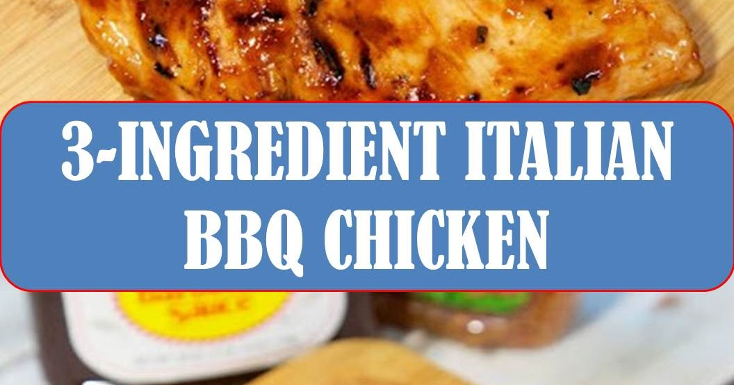 #3-INGREDIENT #ITALIAN #BBQ #CHICKEN - .drinkdd30