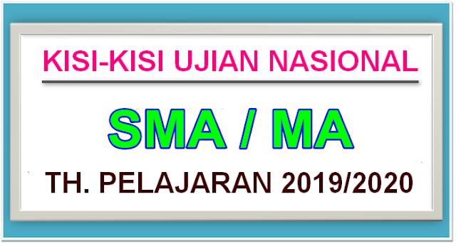 KISI-KISI UJIAN NASIONAL SMA TAHUN PELAJARAN 2019/2020 - DOWNLOAD