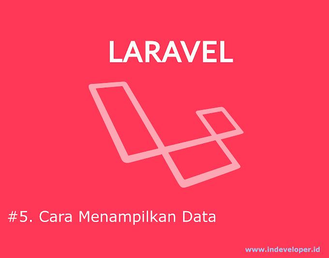 [Tutorial Laravel] Menampilkan Data #5
