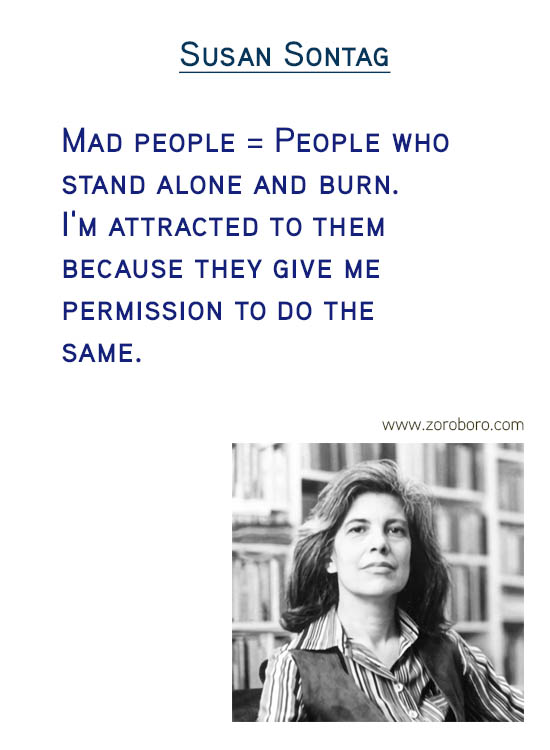 Susan Sontag Quotes. Thinking Quotes, Critique Quotes, Intelligence Quotes, Love Quotes, Attention Quotes, Mankind Quotes & Susan Sontag Photography Quotes. Susan Sontag Philosophy / Books Quotes