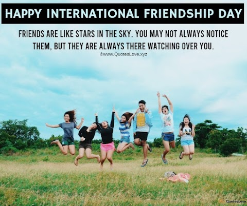 41+ [Best] International Friendship Day 2021: Quotes, Sayings, Wishes, Greetings, Messages, Images, Pictures, Poster