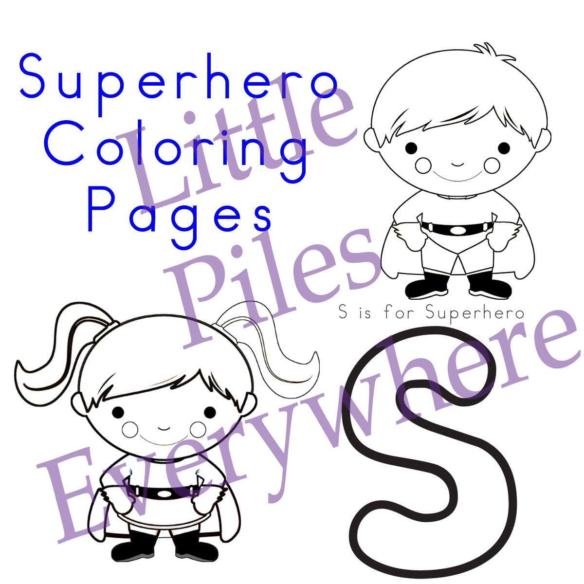Little Piles Everywhere: Superhero Coloring Pages