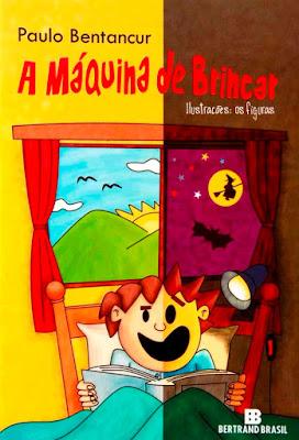 A máquina de brincar. Paulo Bentancur. Editora Bertrand Brasil. Abril de 2005. ISBN: ISBN:85-286-1104-3. Capa de Os Figuras. Ilustrações de Os Figuras (estúdio).