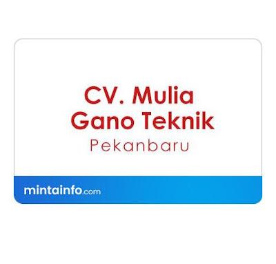 Lowongan Kerja CV Mulia Gano Teknik Terbaru Hari Ini, info loker pekanbaru 2021, loker 2021 pekanbaru, loker riau 2021