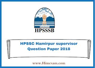 HPSSC Hamirpur supervisor Question Paper 2018