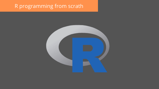 learn r programming from scratch