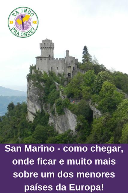 San Marino - história, como chegar, onde ficar e muito mais sobre o micro país!