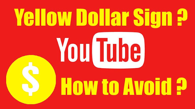 How to Avoid Yellow Dollar Sign On YouTube Videos ?