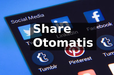 Cara Mudah Share Postingan Blog Otomatis ke Sosial Media