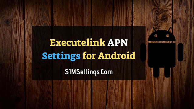Executelink APN Settings Android