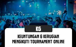 Keuntungan dan Kerugian Mengikuti Tournament Game Secara Online
