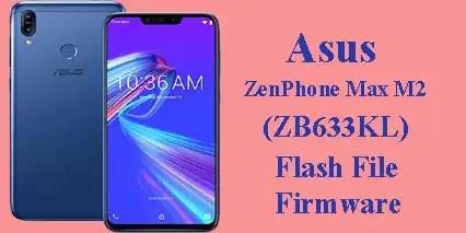 Asus Zenfone Max M2 Flash File (ZB633KL) Stock ROM Firmware