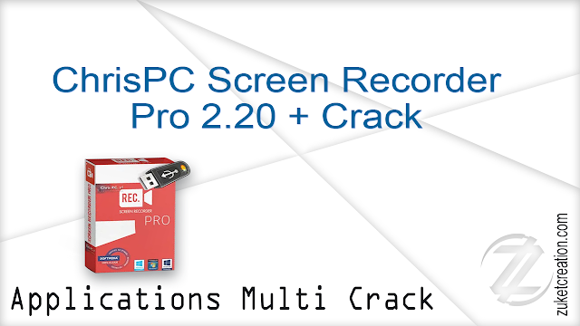 ChrisPC Screen Recorder Pro 2.20 + Crack