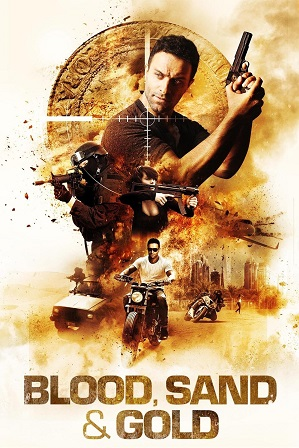 Blood Sand and Gold (2017) 300MB Full Hindi Dual Audio Movie Download 480p Bluray Free Watch Online Full Movie Download Worldfree4u 9xmovies