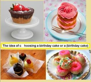 The idea of choosing a birthday cake or a (birthday cake)