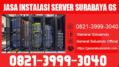Jasa instalasi server surabaya terpercaya GS
