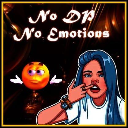no dp no emotions