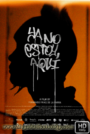 Ya No Estoy Aqui [1080p] [Latino] [MEGA]