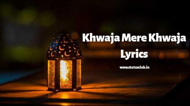 khwaja-mere-khwaja-lyrics