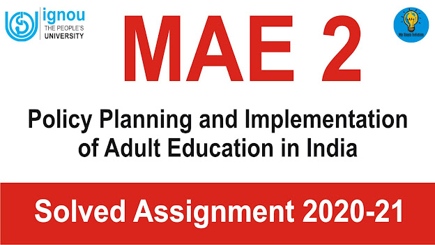 MAE 2 Policy Planning and Implementation of Adult Education in India; MAE 2 Policy Planning and Implementation of Adult Education in India Solved Assignment; assignment for ma adult education