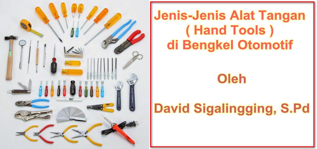 Jenis-Jenis Alat Tangan ( Hand Tools ) di Bengkel Otomotif