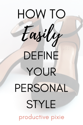 How to Easily Define Your Personal Style