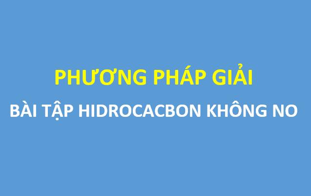 Phương pháp giải bài tập hidrocacbon không no - đầy đủ chi tiết
