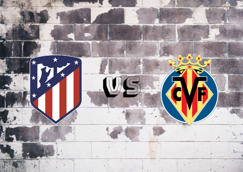 Atlético Madrid vs Villarreal  Resumen