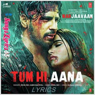 Tum Hi Aana Lyrics Marjaavaan [2019]