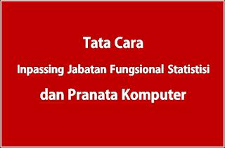 Tata Cara Inpassing Jabatan Fungsional Statistisi dan Pranata Komputer