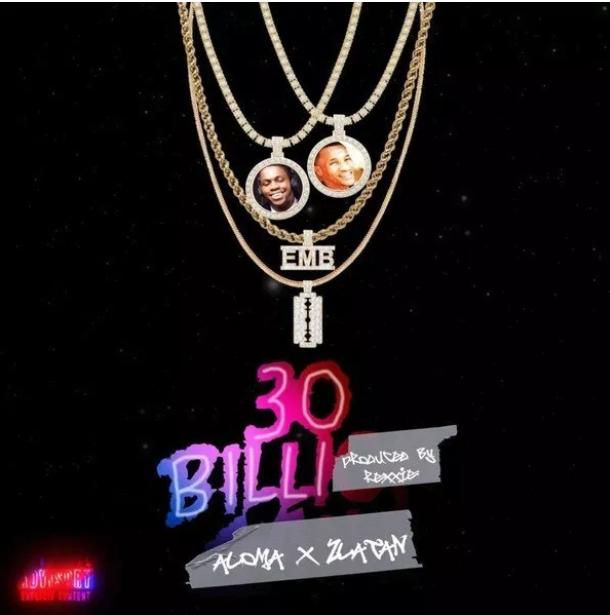 30 BILLI [MUSIC DOWNLOAD] Aloma ft Zlatan