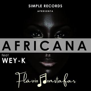 Flávio Monstafar - Africana (feat. Wey - K)