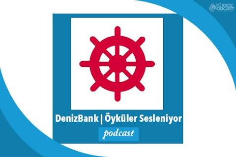 Denizbank ile Öyküler Sesleniyor Podcast
