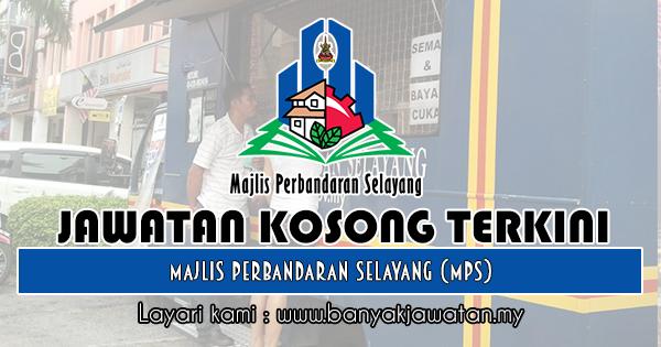 Jawatan Kosong 2018 di Majlis Perbandaran Selayang (MPS)