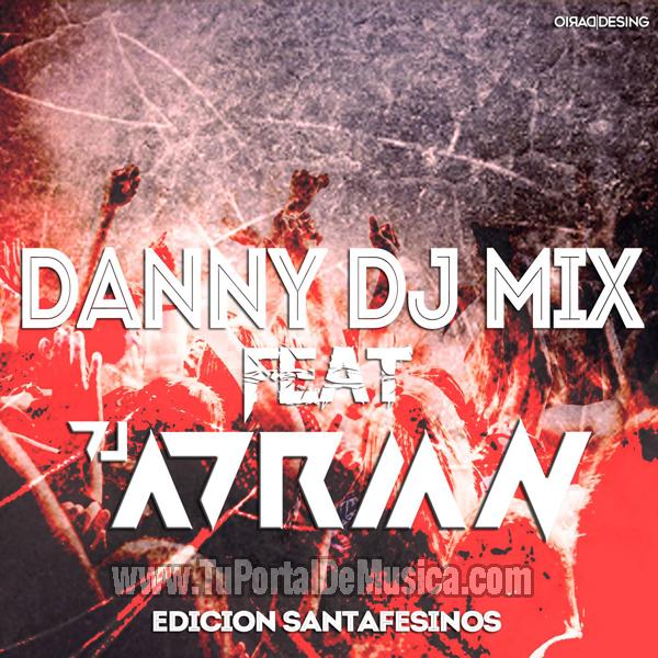 Danny Dj Ft. Dj Adrian Ed. Santafesinos (2016)