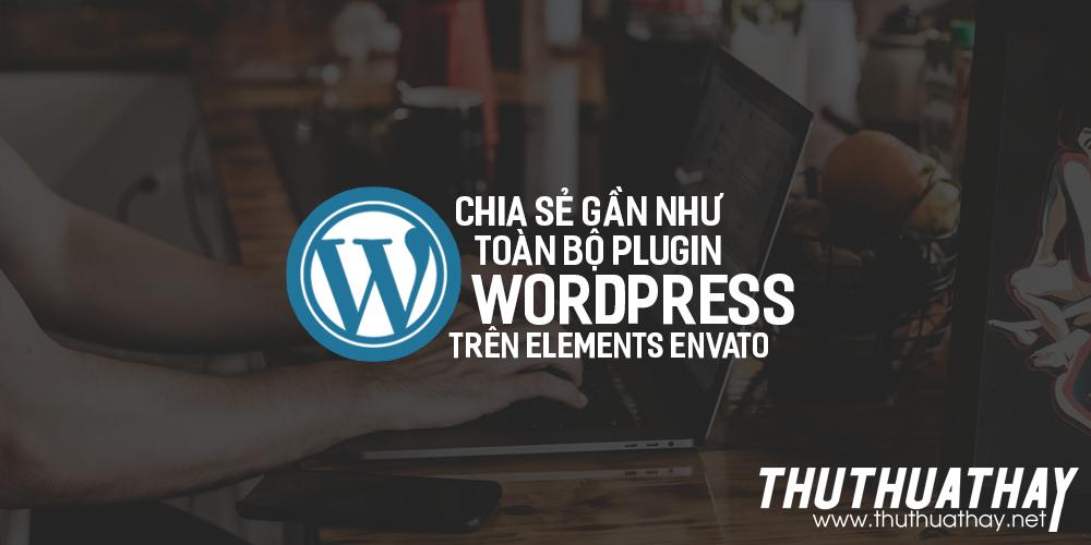 Chia sẻ gần như toàn bộ Plugin WordPress trên Elements Envato [400 Plugins]