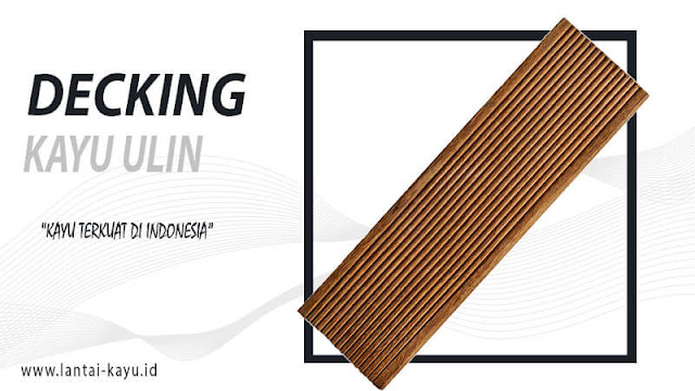jenis decking kayu ulin untuk outdoor