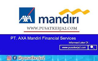Lowongan Kerja SMA SMK D3 S1 Agustus di PT AXA Mandiri Financial Services