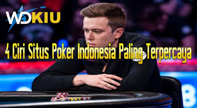 4 Ciri Situs Poker Indonesia Paling Terpercaya