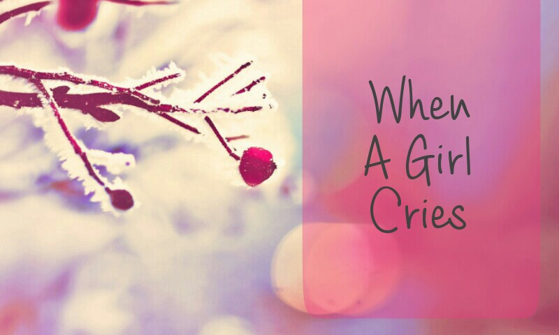 When A Girl Cries