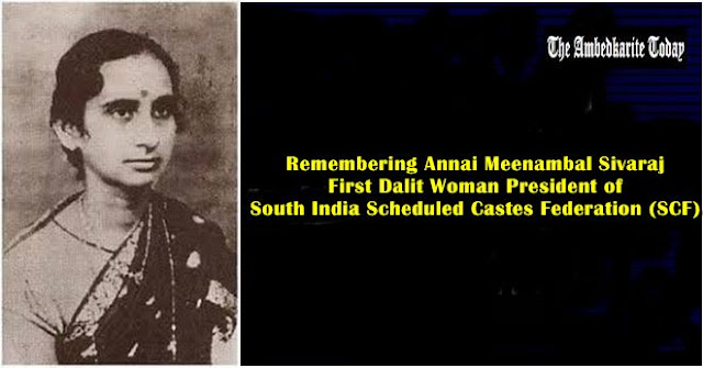 Annai Meenambal Sivaraj - First Dalit Woman President of Scheduled Caste Federation (SCF)
