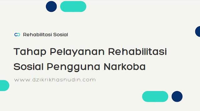 tahap pelayanan rehabilitasi sosial pengguna narkoba