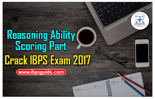 Crack IBPS Exam 2017 - Reasoning Ability Scoring Part (Day-1)