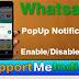 Whatsapp Popup Notification on / off kaise Kare?