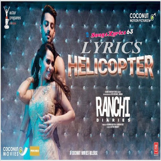 Helicopter Lyrics - Tony Kakkar Indian Pop [2017]