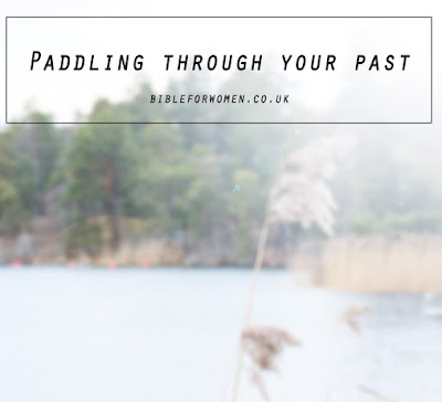 Paddling through your past.